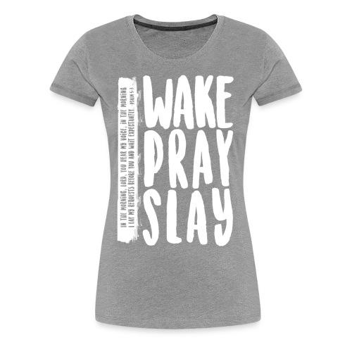 Wake Pray Slay Scripture Tee - Women's Premium T-Shirt