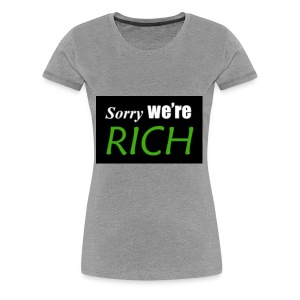 sorry we re rich - Women's Premium T-Shirt