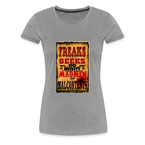 Freaks, Geeks, Misfits, Madmen, and Malcontents - Women's Premium T-Shirt