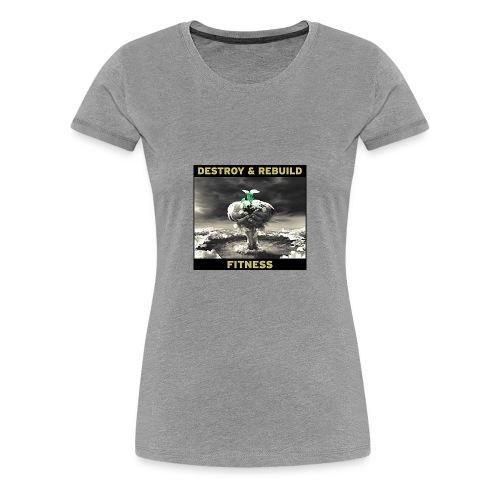 Destroy & Rebuild - Women's Premium T-Shirt