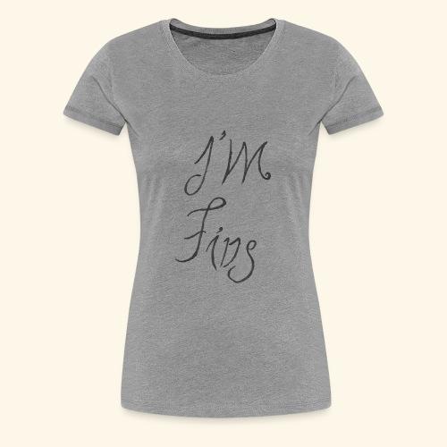 I'm Fine - Women's Premium T-Shirt