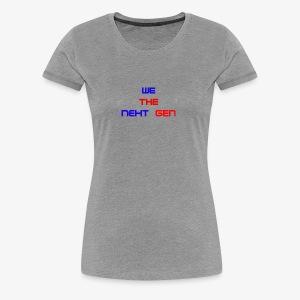 We The Next Gen Design - Women's Premium T-Shirt