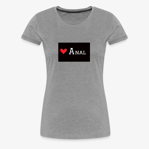 Heart Anal - Women's Premium T-Shirt