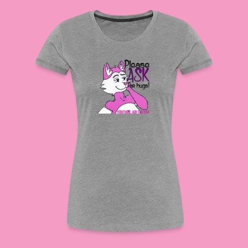 Please ASK for hugs! - Women's Premium T-Shirt