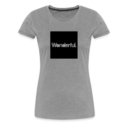Wonderful - Women's Premium T-Shirt
