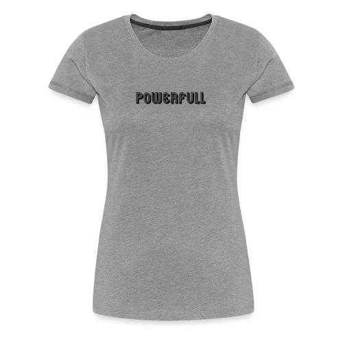POWERFULL - Women's Premium T-Shirt