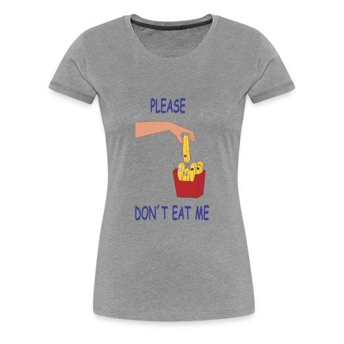 DON T EAT ME FF - Women's Premium T-Shirt