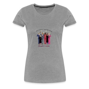 The Order of the Pantsuits: Hillary's Army - Women's Premium T-Shirt