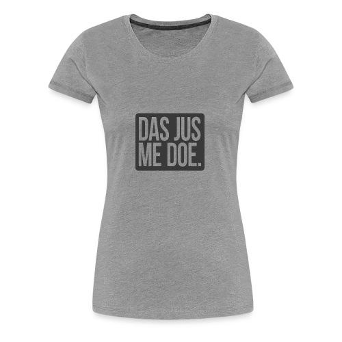 DAS JUS ME DOE Throwback - Women's Premium T-Shirt