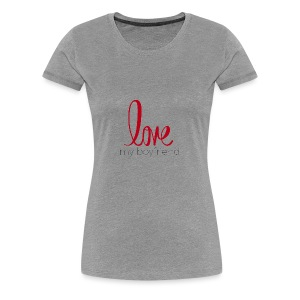 love my boyfriend - Women's Premium T-Shirt