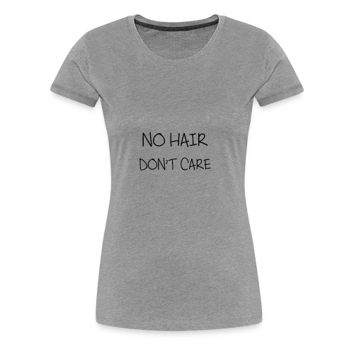 no hair don t care - Women's Premium T-Shirt