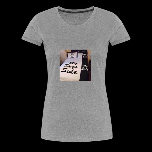 My side of the bed, my dogs side - Women's Premium T-Shirt