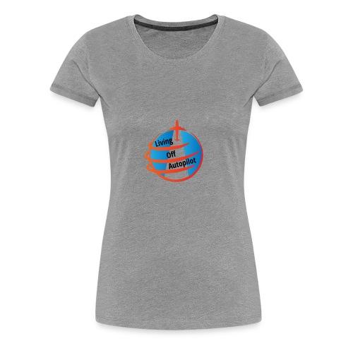 Living Off Autopilot - Women's Premium T-Shirt