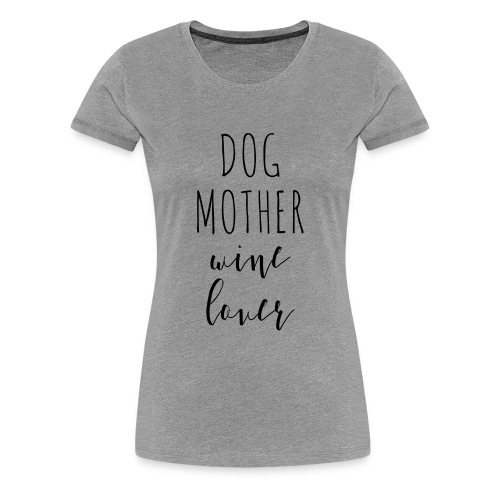 DogMotherWineLover - Women's Premium T-Shirt