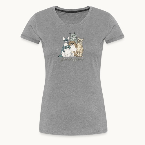 CATS - SENTIENT BEINGS - Carolyn Sandstrom - Women's Premium T-Shirt