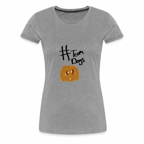 #Team Dog - Women's Premium T-Shirt