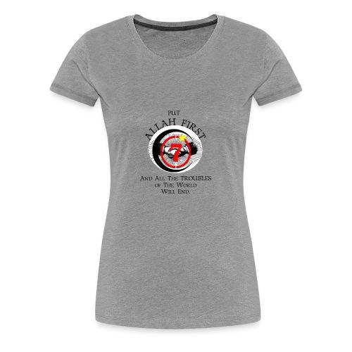 Put Allah First Phone Cases - Women's Premium T-Shirt