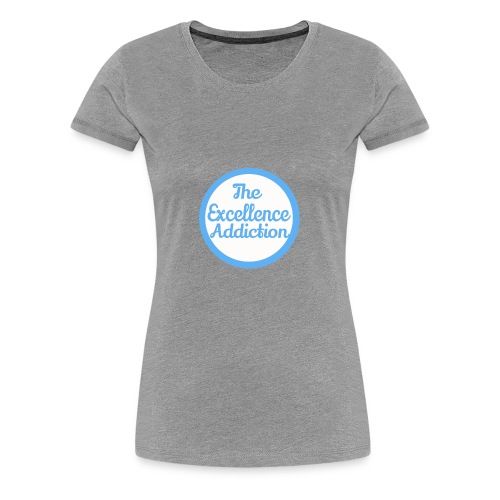The Excellence Addiction Brand - Women's Premium T-Shirt
