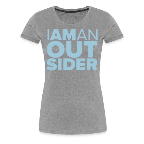 I Am An Outsider - Women's Premium T-Shirt