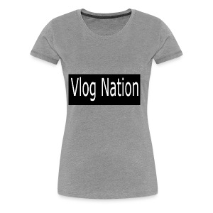 Vlog Nation - Women's Premium T-Shirt