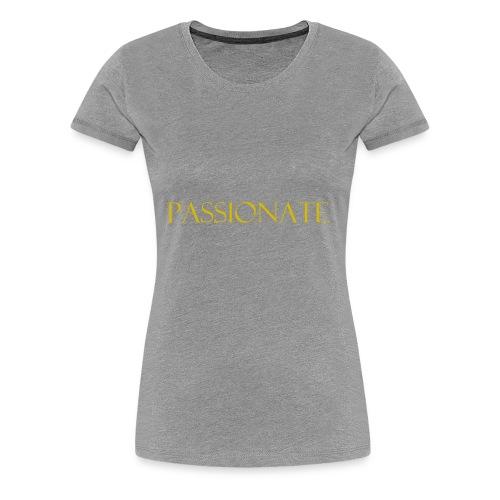 PASSIONATE - Women's Premium T-Shirt
