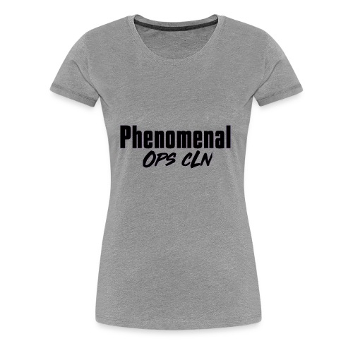 Limited Time Phenomenal Ops cLn - Women's Premium T-Shirt