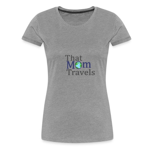 That Mom Travels - Women's Premium T-Shirt