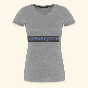 @everyone - Women's Premium T-Shirt