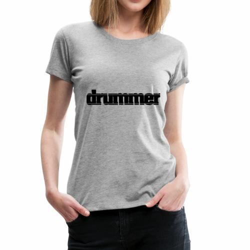 drummer - Women's Premium T-Shirt