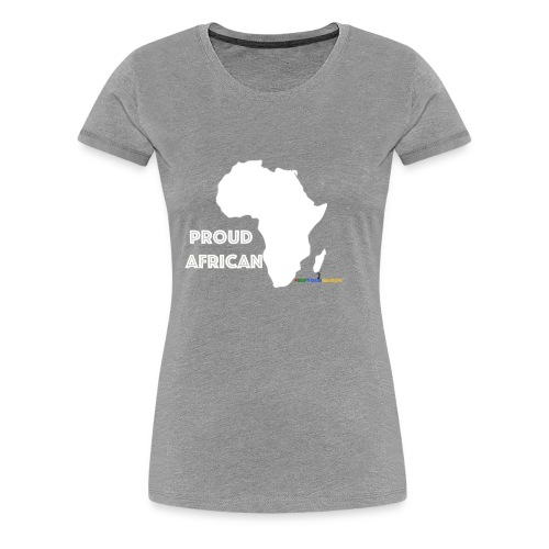 #RepYourNation: Proud African - Women's Premium T-Shirt