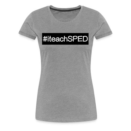 iteachspedbig - Women's Premium T-Shirt