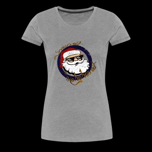 Snows out, Ho Ho Hos out- Vintage - Women's Premium T-Shirt