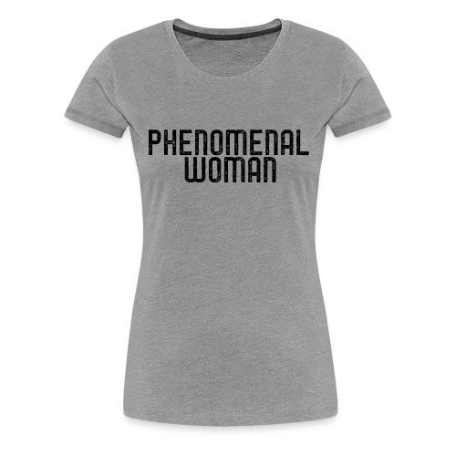 Phenomenal Woman Tee - Women's Premium T-Shirt
