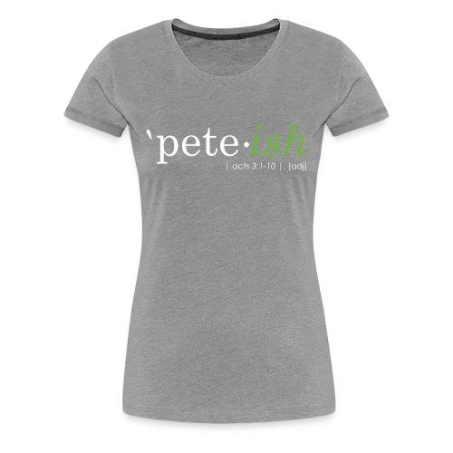 Pete-ish - Women's Premium T-Shirt