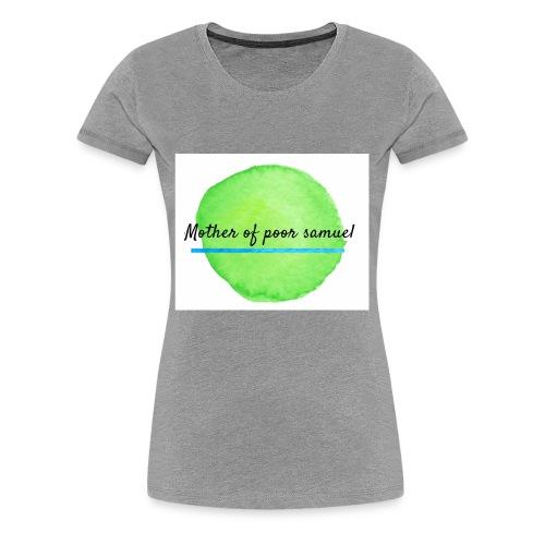 Mother of poor Samuel tee - Women's Premium T-Shirt