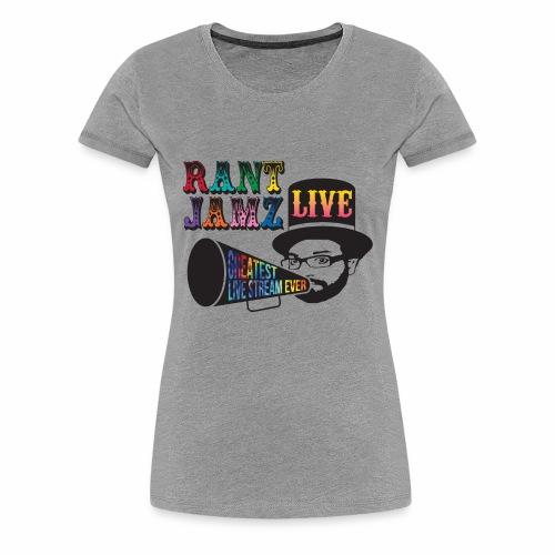 RantJamz Live! Greatest Stream Ever - Women's Premium T-Shirt