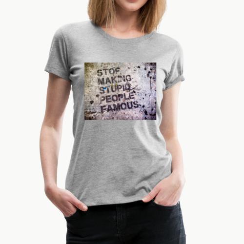 Making People Famous - Women's Premium T-Shirt