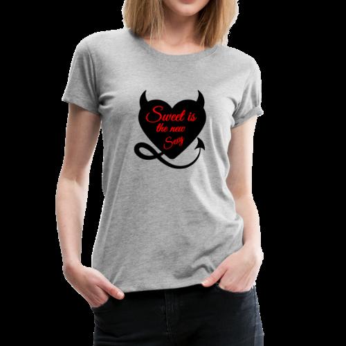 Sweet is the new sexy 01 - Women's Premium T-Shirt