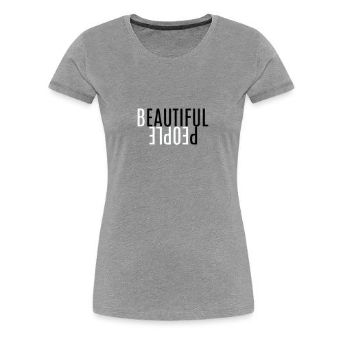 Beautiful People - Women's Premium T-Shirt