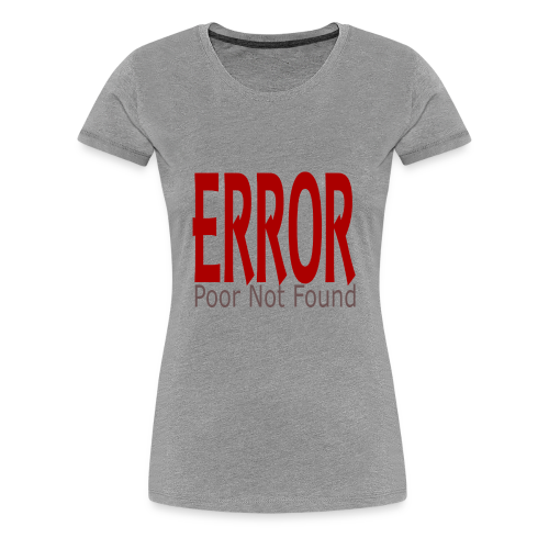 Oops There Is Something Missing! - Women's Premium T-Shirt