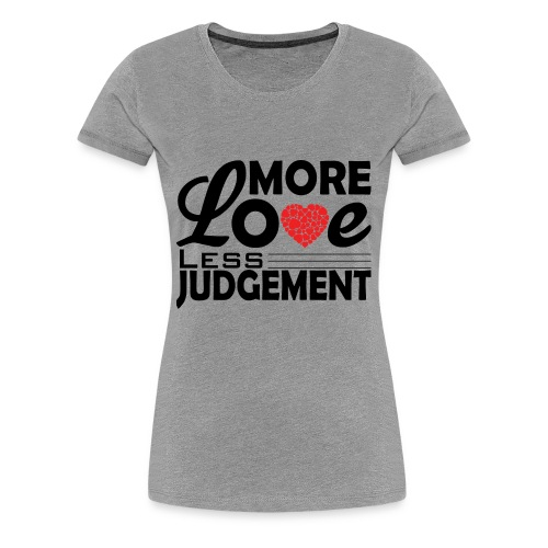 more love less judjment - Women's Premium T-Shirt