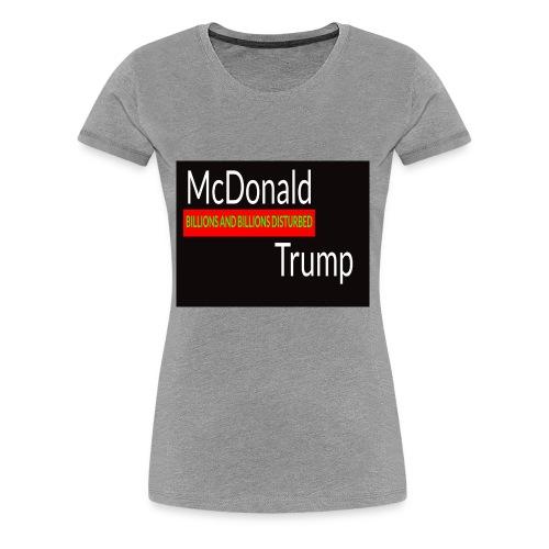 Donald Trump - McDonald Trump - Women's Premium T-Shirt