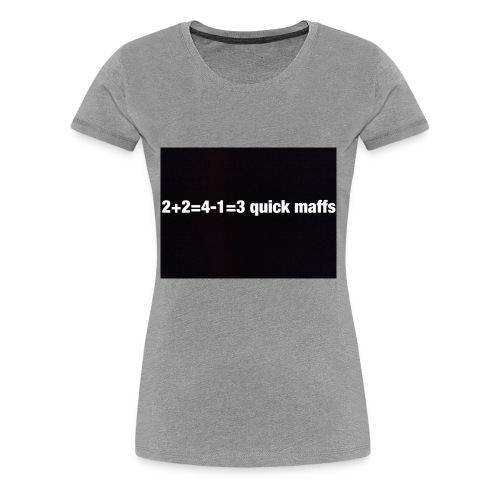 quick maffs - Women's Premium T-Shirt