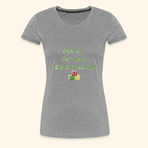 put it away - Women's Premium T-Shirt