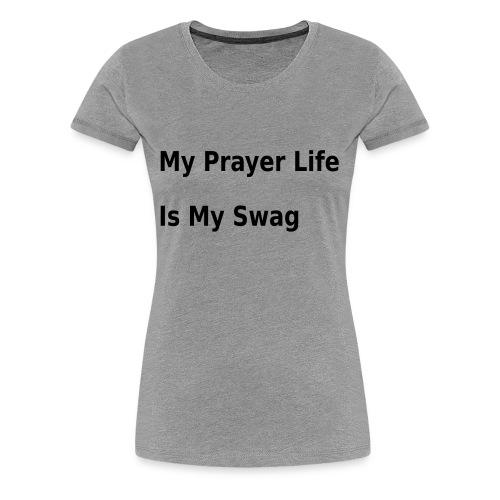 Prayed Up - Women's Premium T-Shirt