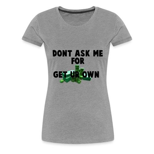 DO NOT ASK MEH - Women's Premium T-Shirt