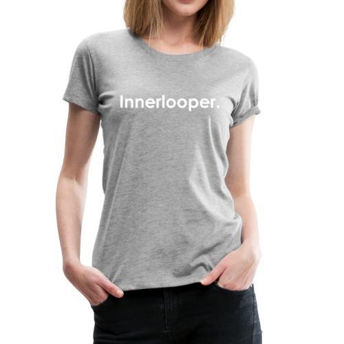 Innerlooper | Houston Texas | HTX - Women's Premium T-Shirt