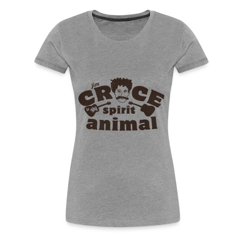 Jim Croce is My Spirit Animal - Women's Premium T-Shirt
