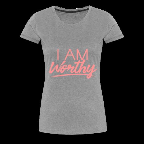 I am worthy pink - Women's Premium T-Shirt