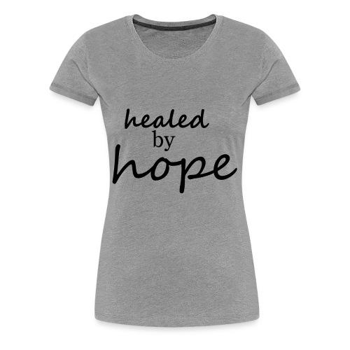 Healed by hope - Women's Premium T-Shirt